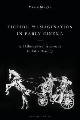 Fiction and Imagination in Early Cinema by Mario Slugan