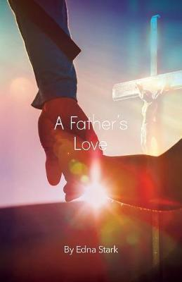 A Father's Love by Edna Stark image