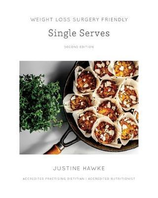 Weight Loss Surgery Friendly Single Serves by Justine Hawke