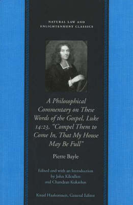 "Philosophical Commentary on These Words of the Gospel, Luke 14.23, ""Compel Them to Come in, That My House May be Full"" by Pierre Bayle image"