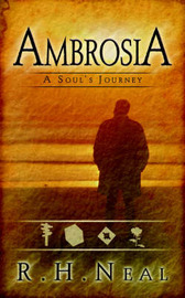 Ambrosia: A Soul's Journey by R.H. Neal