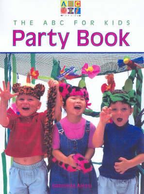 The ABC for Kids Party Book (ABC for Kids) by Gabriella Alessi image