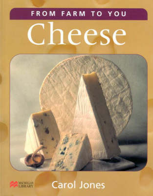 Cheese -from Farm to You by Jones