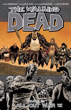 The Walking Dead Volume 21: All Out War Part 2 by Robert Kirkman