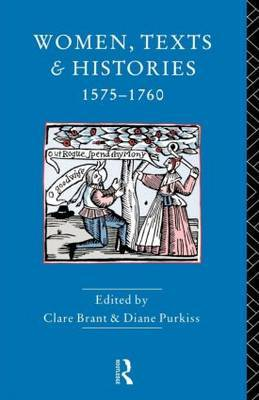 Women, Texts and Histories 1575-1760 image