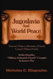 Jugoslavia and World Peace by Nicholas C. Eliopoulos image