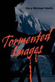 Tormented Images by Gary Michael Smith image