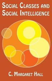 Social Classes and Social Intelligence by C. Margaret Hall image