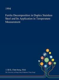 Ferrite Decomposition in Duplex Stainless Steel and Its Application in Temperature Measurement by Chan-Hung Shek image