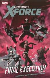 Uncanny X-force - Volume 7: Final Execution - Book 2 by Rick Remender image