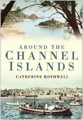 Around the Channel Islands by Catherine Rothwell image