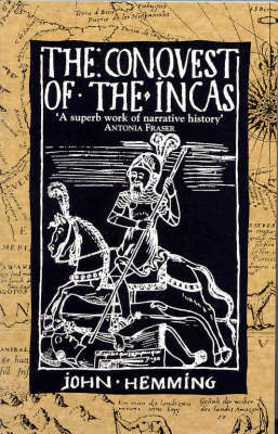 Conquest of the Incas by John Hemming