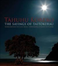 Tahuhu Korero: the Sayings of Taitokerau by Merata Kawharu
