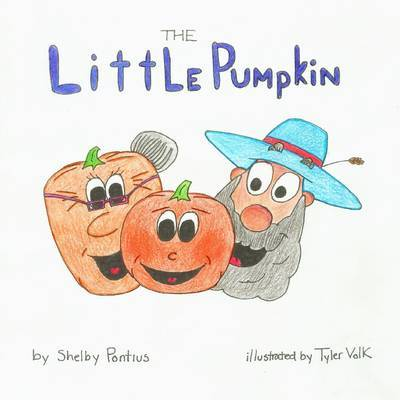 The Little Pumpkin by Shelby Pontius