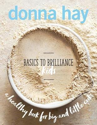 Basics to Brilliance Kids by Donna Hay