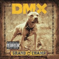 Grand Champ [Explicit Lyrics] by DMX image
