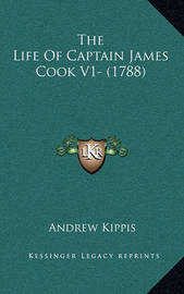 The Life of Captain James Cook V1- (1788) by Andrew Kippis