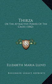 Thirza: Or the Attractive Power of the Cross (1842) by Elizabeth Maria Lloyd