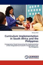 Curriculum Implementation in South Africa and the Philippines by Marilyn Pohl