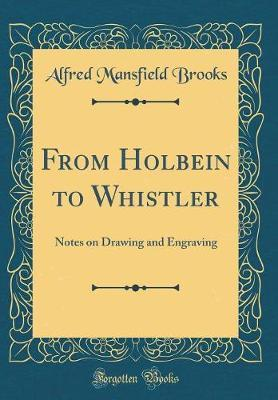 From Holbein to Whistler by Alfred Mansfield Brooks image