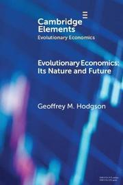 Evolutionary Economics by Geoffrey M Hodgson
