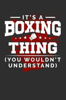 It's A Boxing Thing Shirt You Wouldn't Understand by Darren Sport