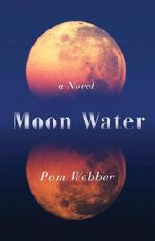 Moon Water by Pam Webber