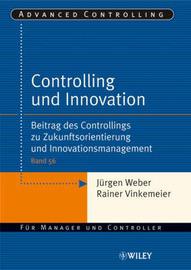 Controlling Und Innovation: Beitrag Des Controllings Zu Zukunftsorientierung Und Innovationsmanagement by Jurgen Weber image