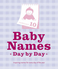 Baby Names: Inspiring Names for Every Day of the Year by Stephanie Zia image