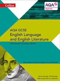 AQA GCSE English Language and English Literature Advanced Student Book by Phil Darragh