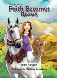 Faith Becomes Brave by Janie L Hinkson
