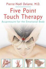 Five Point Touch Therapy by Pierre-Noel Delatte