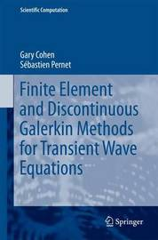 Finite Element and Discontinuous Galerkin Methods for Transient Wave Equations by Gary Cohen