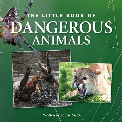 Little Book of Dangerous Animals by Louise Malo image