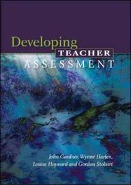 Developing Teacher Assessment by John Gardner image