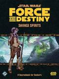 Star Wars Force & Destiny: Savage Spirits