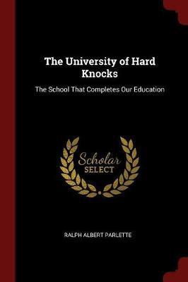 The University of Hard Knocks by Ralph Albert Parlette image