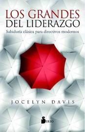 Los Grandes del Liderazgo by Jocelyn Davis