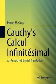 Cauchy's Calcul Infinitesimal by Dennis M. Cates
