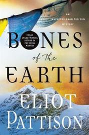 Bones of the Earth by Eliot Pattison