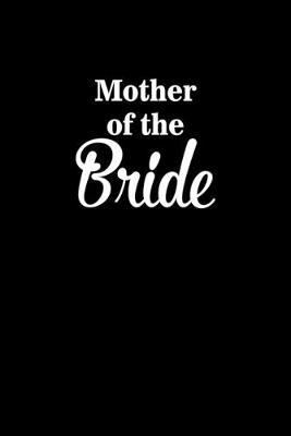 Mother Of The Bride by Noted Expressions