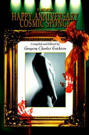 Happy Anniversary Cosmic Sponge: A Memoir by Gregory Charles Erickson image
