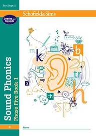 Sound Phonics Phase Five Book 1: KS1, Ages 5-7 by Schofield & Sims