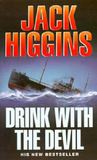Drink with the Devil by HIGGINS JACK