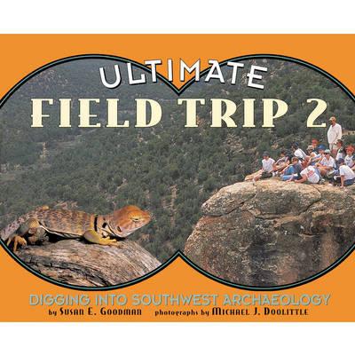 Ultimate Field Trip 2 by Susan E Goodman image