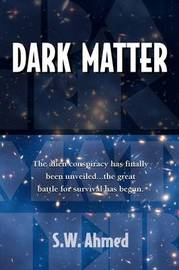 Dark Matter by S. W. Ahmed image
