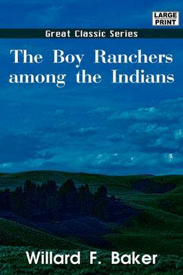 The Boy Ranchers Among the Indians by Willard F Baker image