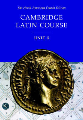 Cambridge Latin Course Unit 4 Student Text North American edition by North American Cambridge Classics Project