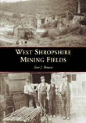 West Shropshire Mining Fields by Ivor J. Brown