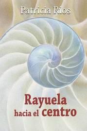 Rayuela Hacia El Centro by Patricia Rios image